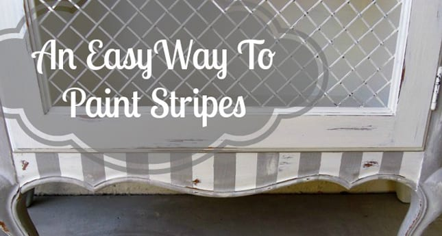 Quick Tip Tuesday ~ An Easy Way To Paint Stripes On Your Furniture