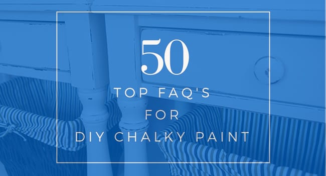 The Top 50 FAQ ~ DIY Chalk Paints