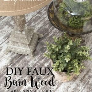 DIY Faux Barn Wood |Salvaged Spool Table Makeover