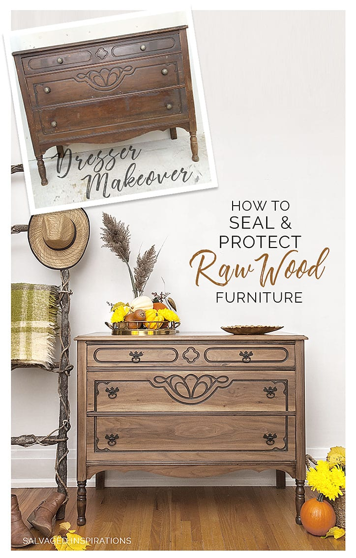 Raw Wood Dresser Makeover How To Seal Protect