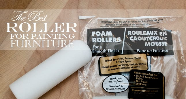 Quick-Tip-Tuesday ~ The Best Roller For Painting Furniture …And 9 Helpful Tips