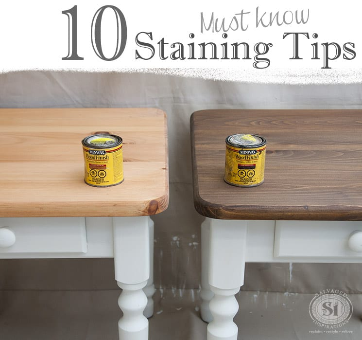 10 Must Know Staining Tips