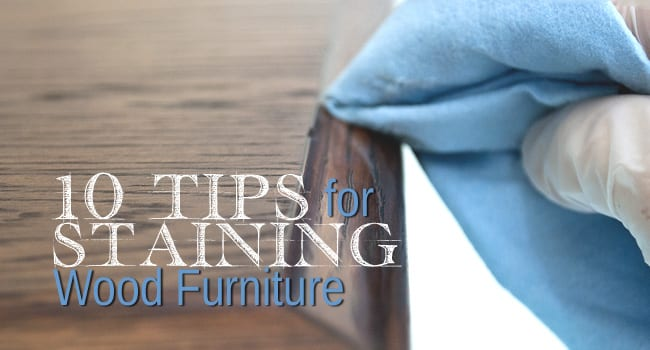 10 Tips for Staining Wood Furniture