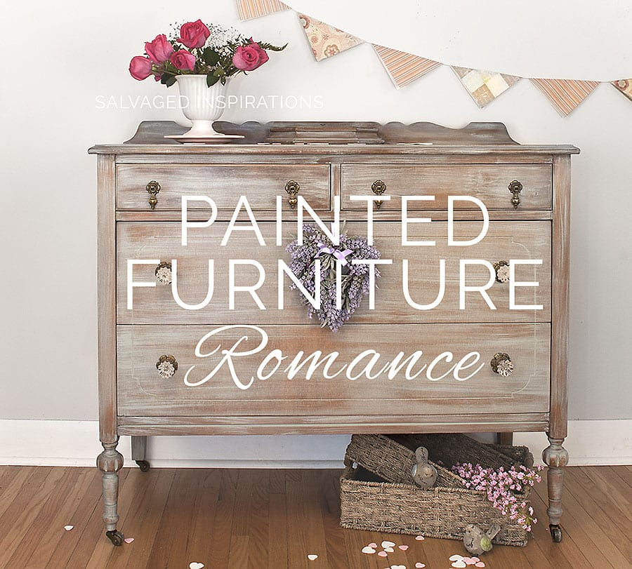 Painted Furniture Romance Salvaged Inspirations