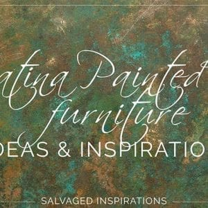 Patina Painted Furniture | Ideas and Inspiration