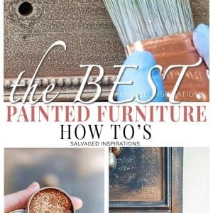 Salvaged Inspirations - The Best Painted Furniture How To's 2018