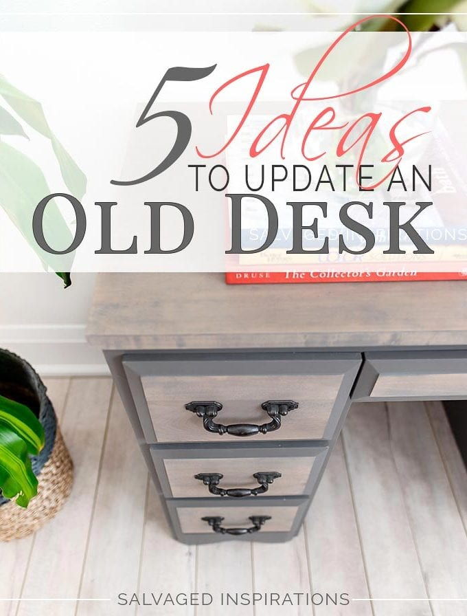 5 Ideas To Update An Old Desk