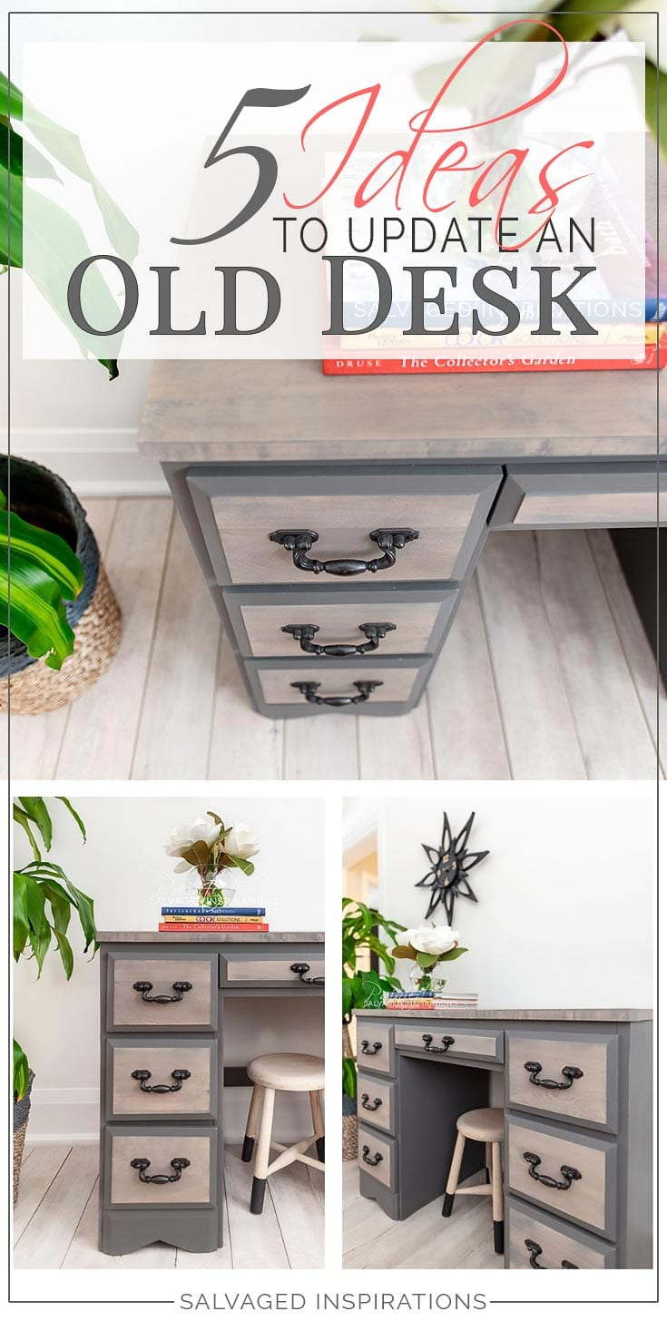 5 Ideas To Update An Old Desk by Salvaged Inspirations