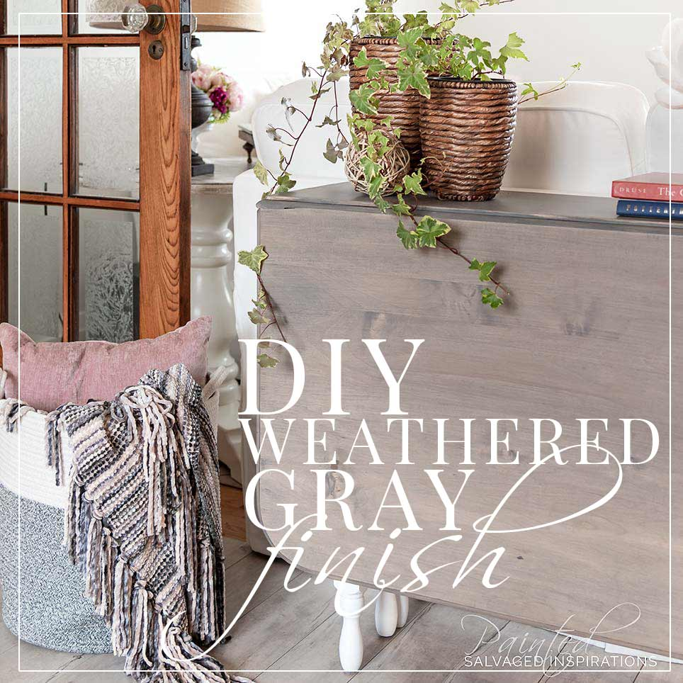 DIY Weathered Gray Finish - Restoration Hardware Style