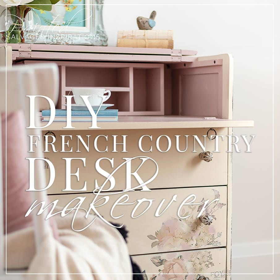 To Transform This Vintage Writing Desk Dresser Combo Into A French Country Charmer I Used Furniture Transfers Subtle Distressing And Beautiful Soft