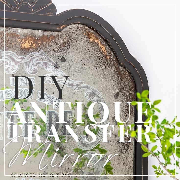DIY Antiqued Prima Transfer Mirror