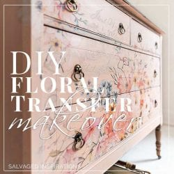 DIY Floral Transfer Furniture Makeover