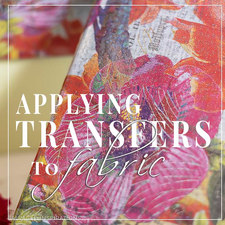 Applying Transfers To Fabric