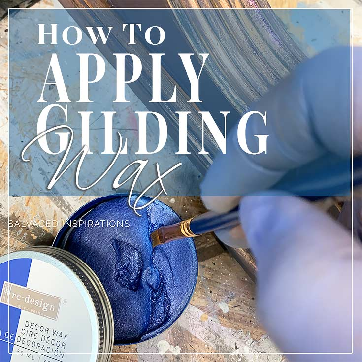 How To Apply Gilding Wax To Your Painted Furniture
