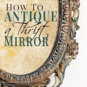 How to Antique An Inexpensive Thrift Mirror Text
