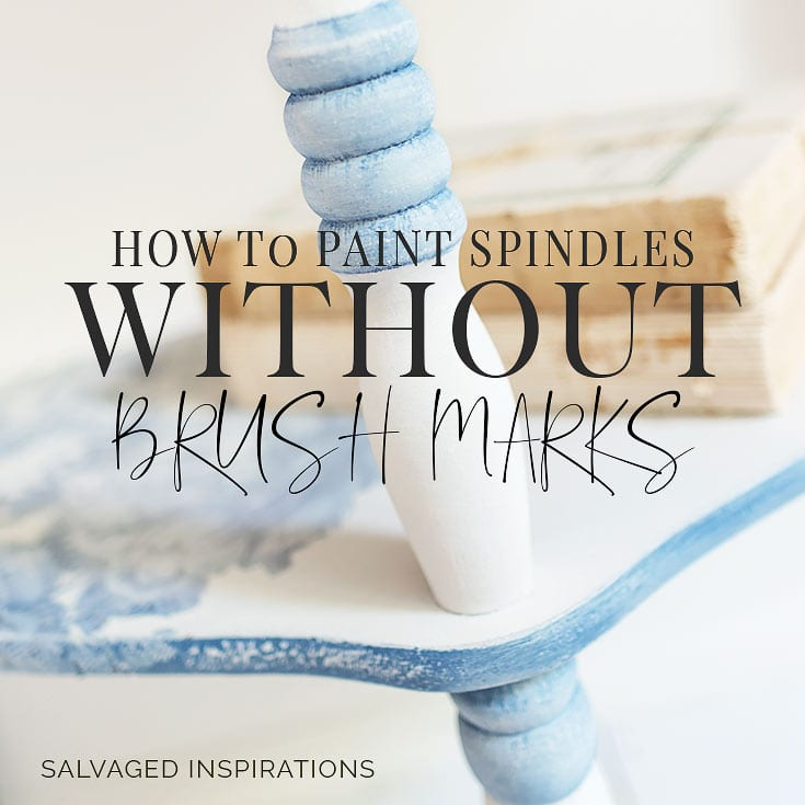 How To Paint Spindles WITHOUT Brush Marks Salvaged Inspirations