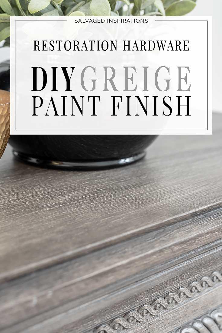 DIY Restoration Hardware Greige Paint Finish