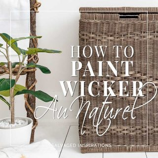 How To Paint Wicker Au Naturel