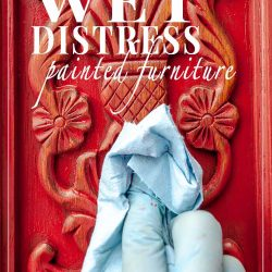 How To WET Distress Painted Furniture